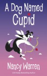A Dog Named Cupid - Nancy Warren