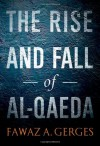 The Rise and Fall of Al-Qaeda - Fawaz A. Gerges
