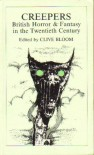 Creepers: British Horror and Fantasy in the Twentieth Century - Clive Bloom