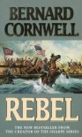 Rebel (The Starbuck Chronicles, #1) - Bernard Cornwell