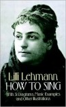 How to Sing - Lilli Lehmann