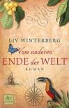 Vom anderen Ende der Welt: Roman - Liv Winterberg