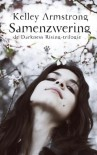 Samenzwering  - Kelley Armstrong, Selma Soester