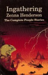 Ingathering: The Complete People Stories of Zenna Henderson - Elizabeth Rhys Finney, Priscilla Olson, Zenna Henderson