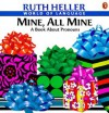 Mine, All Mine! - Ruth Heller