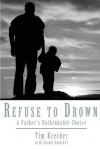 Refuse to Drown - Tim  Kreider, Shawn Smucker
