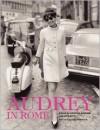 Audrey in Rome - Luca Dotti, Ludovica Damiani, Sciascia Gambaccini