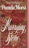 Marrying Stone (Marrying Stone, #1) - Pamela Morsi