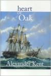 Heart of Oak - Alexander Kent, Douglas Reeman