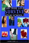 Can True Love Survive High School? - Natalie Standiford