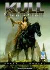 Kull: Exile of Atlantis - Robert E. Howard, Todd McLaren