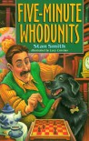 Five-Minute Whodunits - Stan  Smith, Lucy Corvino