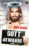 Gott bewahre - John Niven