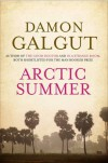 Arctic Summer - Damon Galgut