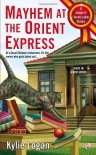 Mayhem at the Orient Express  - Kylie Logan