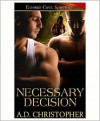 Necessary Decision - A.D. Christopher