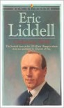 """Eric Liddell: The Scottish Hero of the 1924 Paris Olympics Whose Story Was Portrayed in """"Chariots of Fire"""" - Catherine M. Swift"""