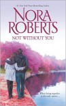 Not Without You: Secret Star / The Law is a Lady - Nora Roberts