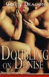 Doubling on Denise - Cheryl Dragon