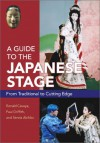 A Guide to the Japanese Stage: From Traditional to Cutting Edge - Ronald Cavaye, Paul Griffith