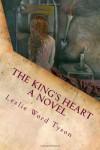 The King's Heart: A Novel - Lezlie Word Tyson