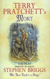 Mort: The Play - Stephen Briggs, Terry Pratchett