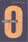 Facing Unpleasant Facts 1937-1939 (Complete Orwell) - George Orwell
