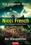 Ein sicheres Haus/Der Glaspavillon: Zwei Romane in einem Band - Nicci French