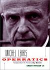 Operratics - Michel Leiris, Guy Bennett
