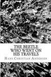 The Beetle Who Went on His Travels - Hans Christian Andersen