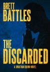 The Discarded (A Jonathan Quinn Novel Book 8) - Brett Battles