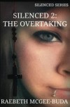 Silenced 2: The Overtaking (Silenced Series) - RaeBeth McGee-Buda