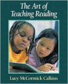 The Art of Teaching Reading - Lucy McCormick Calkins