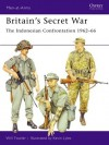 Britain's Secret War: The Indonesian Confrontation 1962–66 - Will Fowler, Kevin L. Lyles
