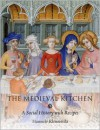 The Medieval Kitchen: A Social History with Recipes - Hannele Klemettila