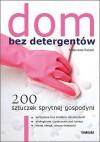 Dom bez detergentów. 200 sztuczek sprytnej gospodyni - Małgorzata Świgoń