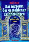 Das Museum der gestohlenen Erinnerungen - Ralf Isau