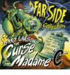"The Curse of Madame ""C"" - Gary Larson"