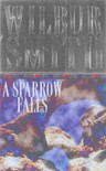 A Sparrow Falls - Wilbur Smith
