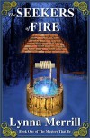 The Seekers of Fire  - Lynna Merrill