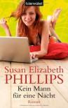 Kein Mann für eine Nacht: Roman - Susan Elizabeth Phillips
