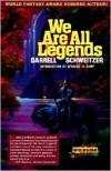 We Are All Legends - Darrell Schweitzer, L. Sprague de Camp
