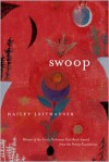 Swoop: Poems - Hailey Leithauser