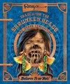 Search for the Shrunken Heads and Other Curiosities - Ripley Entertainment,  Inc.