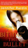 Biting the Bullet  - Jennifer Rardin