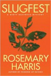 Slugfest - Rosemary  Harris