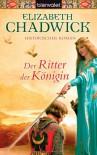 Der Ritter der Königin  - Elizabeth Chadwick, Monika Koch