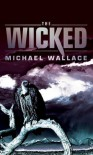 The Wicked - Michael  Wallace
