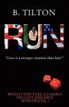 Run - B. Tilton