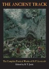 The Ancient Track: The Complete Poetical Works of H. P. Lovecraft - H.P. Lovecraft, S.T. Joshi